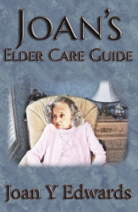 smaller Cover Joan's Elder Care Guide by Aidana WillowRaven